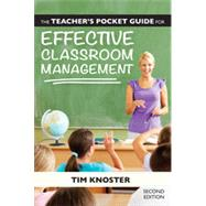 The Teacher�s Pocket Guide for Effective Classroom Management by Knoster, Tim, 9781598574029