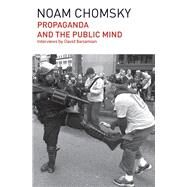 Propaganda and the Public Mind by Barsamian, David; Chomsky, Noam, 9781608464029