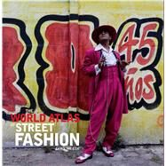 The World Atlas of Street Fashion by Cox, Caroline, 9780300224030