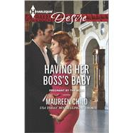 Having Her Boss's Baby by Child, Maureen, 9780373734030