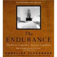 Endurance : Shackleton's Legendary Antarctic Expedition by ALEXANDER, CAROLINE, 9780375404030