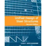 Unified Design of Steel Structures, 2nd Edition by Geschwindner, Louis F., 9780470444030