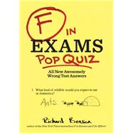 F in Exams: Pop Quiz: All New Awesomely Wrong Test Answers by Benson, Richard, 9781452144030