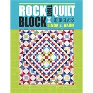 Rock That Quilt Block by Hahn, Linda, 9781604604030