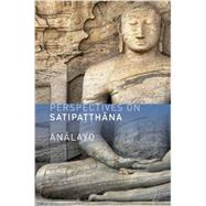 Perspectives on Satipatthana by Analayo, 9781909314030