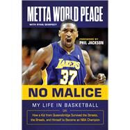 No Malice by Metta World Peace; Dempsey, Ryan (CON), 9781629374031