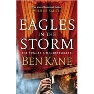 Eagles in the Storm by Kane, Ben, 9781848094031
