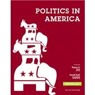 Politics in America, 2012 Election Edition by Dye, Thomas R.; Gaddie, Ronald Keith, 9780205884032