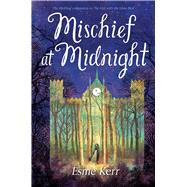 Mischief at Midnight by Kerr, Esme, 9780545904032