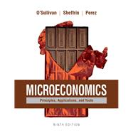 Microeconomics Principles, Applications, and Tools Plus MyLab Economics with Pearson eText (1-semester access) -- Access Card Package by O'Sullivan, Arthur; Sheffrin, Steven; Perez, Stephen, 9780134424033
