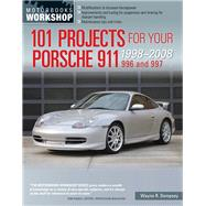 101 Projects for Your Porsche 911 996 and 997 1998-2008 by Dempsey, Wayne R., 9780760344033