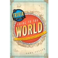 The Trivia Lover's Guide to the World by Fuller, Gary, 9781442214033