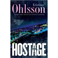 Hostage by Ohlsson, Kristina; Delargy, Marlaine, 9781476734033