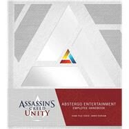 Assassin's Creed Unity Abstergo Entertainment: Employee Handbook by Unknown, 9781608874033