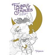 Fauns & Fairies by Trungles, 9781620104033
