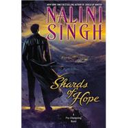 Shards of Hope by Singh, Nalini, 9780425264034