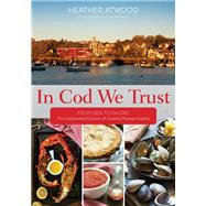 In Cod We Trust by Atwood, Heather; Penn, Allan, 9781493004034