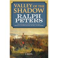 Valley of the Shadow A Novel by Peters, Ralph, 9780765374035