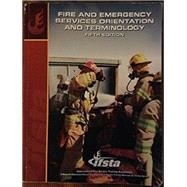Fire and Emergency Services Orientation and Terminology by IFSTA, 9780879394035