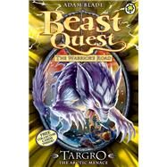 Beast Quest: 74: Targro the Arctic Menace by Blade, Adam, 9781408324035