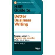 HBR Guide to Better Business Writing by Garner, Bryan A., 9781422184035