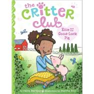 Ellie and the Good-luck Pig by Barkley, Callie; Riti, Marsha, 9781481424035