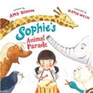 Sophie's Animal Parade by Dixon, Amy; Wish, Katia, 9781632204035