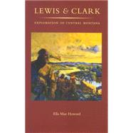 Lewis and Clark Exploration of Central Montana by Unknown, 9781883844035