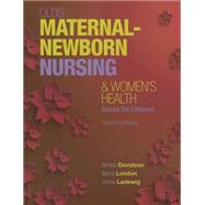 Olds' Maternal-Newborn Nursing & Women's Health Across the Lifespan by Davidson, Michele C.; London, Marcia L.; Ladewig, Patricia W., 9780133954036