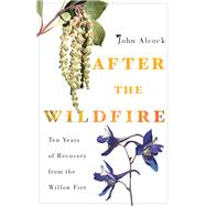After the Wildfire by Alcock, John, 9780816534036