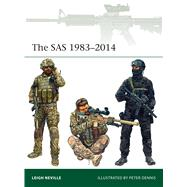 The SAS 1983–2014 by Neville, Leigh; Dennis, Peter, 9781472814036