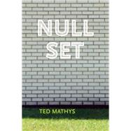 Null Set by Mathys, Ted, 9781566894036
