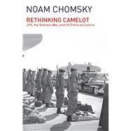 Rethinking Camelot by Chomsky, Noam, 9781608464036