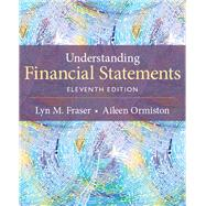 Understanding Financial Statements by Fraser, Lyn M.; Ormiston, Aileen, 9780133874037