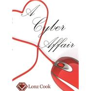 A Cyber Affair by Cook, Lonz, 9781943904037