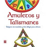 Amuletos y talismanes/ Amulets and Talismans by Anón, Germán, 9788499174037