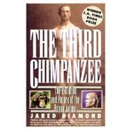 Third Chimpanzee : The Evolution and Future of the Human Animal by Diamond, Jared, 9780060984038