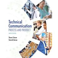 Technical Communication Process and Product by Gerson, Sharon J.; Gerson, Steven M., 9780134094038