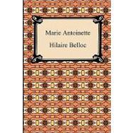 Marie Antoinette by Belloc, Hilaire, 9781420934038
