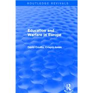 Revival: Education and Warfare in Europe (2001) by Coulby,David, 9781138634039