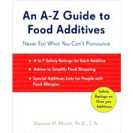 An A-Z Guide to Food Additives by Minich, Deanna M., Ph.D., 9781573244039