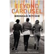 Beyond Carousel by Ritchie, Brendan, 9781925164039