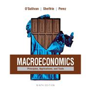 Macroeconomics Principles, Applications, and Tools Plus MyEconLab with Pearson eText (1-semester access) -- Access Card Package by O'Sullivan, Arthur; Sheffrin, Steven; Perez, Stephen, 9780134424040