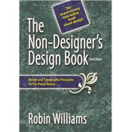 Non-Designer's Design Book : Design and Typographic Principles for the Visual Novice by Williams, Robin, 9780321534040