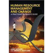 Human Resource Management and Change: A practising manager's guide by Entrekin; Lanny, 9780415824040