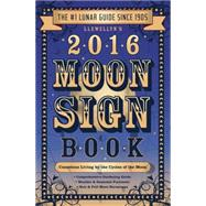 Llewellyn's Moon Sign Book 2016: Conscious Living by the Cycles of the Moon by Llewellyn, 9780738734040