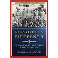 Forgotten Fifteenth by Tillman, Barrett, 9781621574040