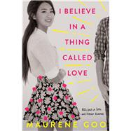 I Believe in a Thing Called Love by Goo, Maurene, 9780374304041