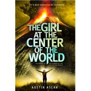 The Girl at the Center of the World by ASLAN, AUSTIN, 9780385744041