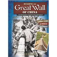 Building the Great Wall of China: An Interactive Engineering Adventure by Lassieur, Allison, 9781491404041